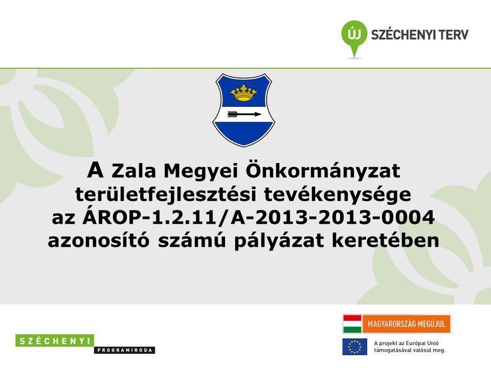 A Zala Megyei Önkormányzat területfejlesztési tevékenysége az ÁROP-1.2.11/A-2013-2013-0004 azonosító számú pályázat keretében