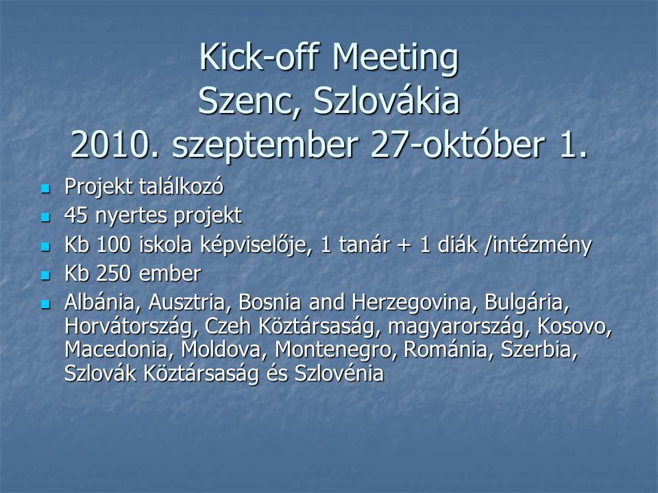 Kick-off Meeting Szenc, Szlovákia 2010. szeptember 27-október 1.