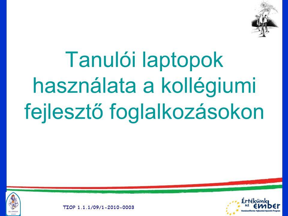 TIOP 1.1.1/09/1-2010-0003 Tanulói laptopok használata a kollégiumi fejlesztő foglalkozásokon