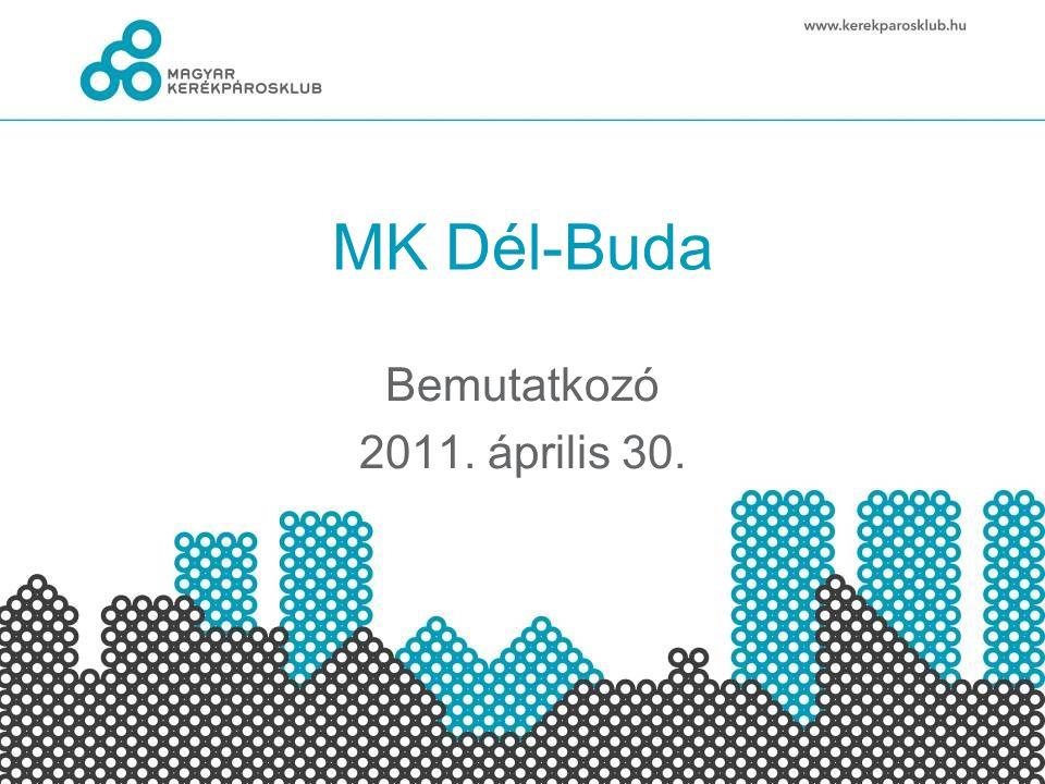 MK Dél-Buda Bemutatkozó 2011. április 30.
