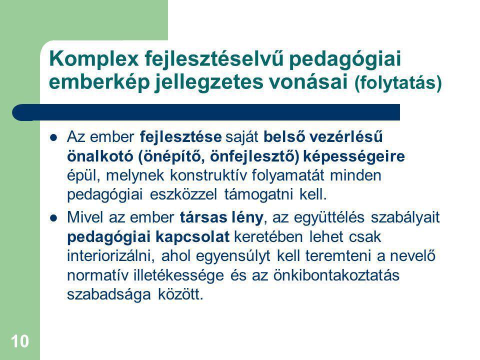 11 A pedagógiai személyiségmodell felé A pedagógiai emberkép alapján sajátosan pedagógiai értelmezésű személyiségmodell is alkotható.