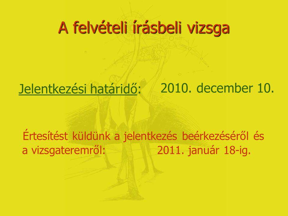 A felvételi eljárás rendje A 2010/2011-es tanévre