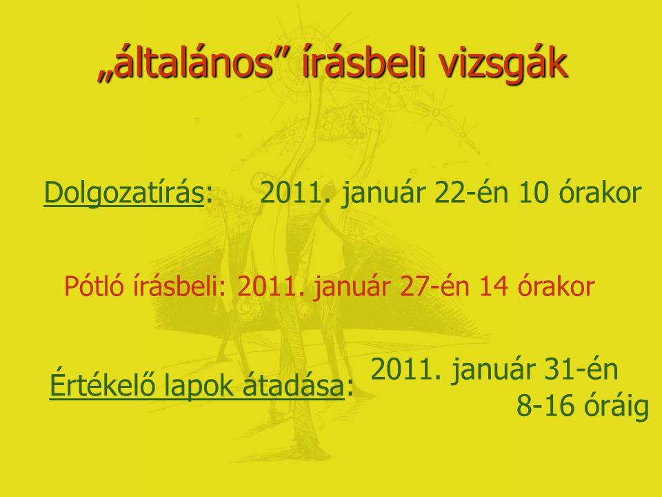 A felvételi írásbeli vizsga Jelentkezési határidő: Értesítést küldünk a jelentkezés beérkezéséről és a vizsgateremről:2011.