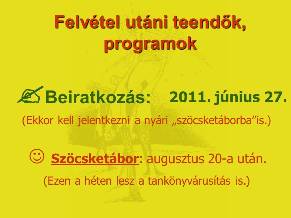 Felvételi rangsorolás Ideiglenes felvételi jegyzék: 2011.