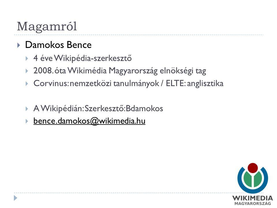 Magamról  Damokos Bence  4 éve Wikipédia-szerkesztő  2008.