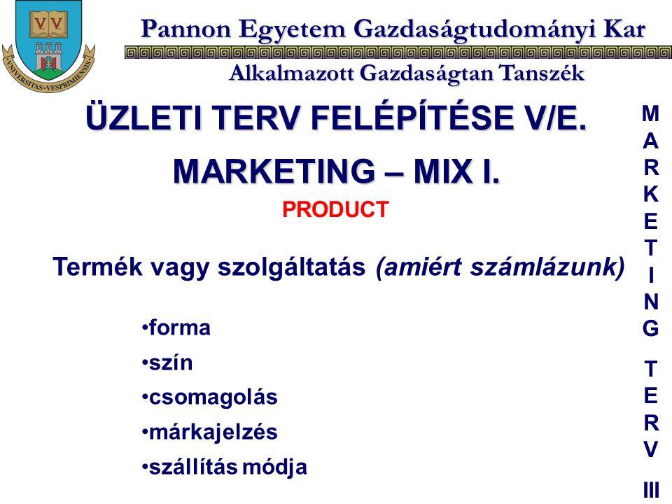 Pannon Egyetem Gazdaságtudományi Kar Alkalmazott Gazdaságtan Tanszék Termék vagy szolgáltatás (amiért számlázunk) forma szín csomagolás márkajelzés sz