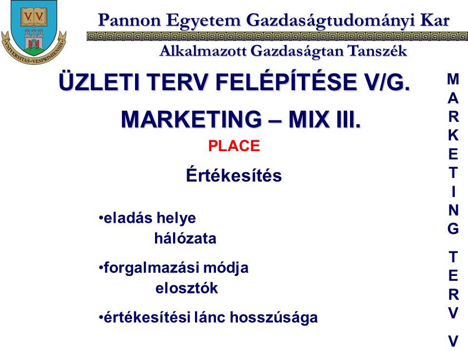 Pannon Egyetem Gazdaságtudományi Kar Alkalmazott Gazdaságtan Tanszék Értékesítés eladás helye hálózata forgalmazási módja elosztók értékesítési lánc h