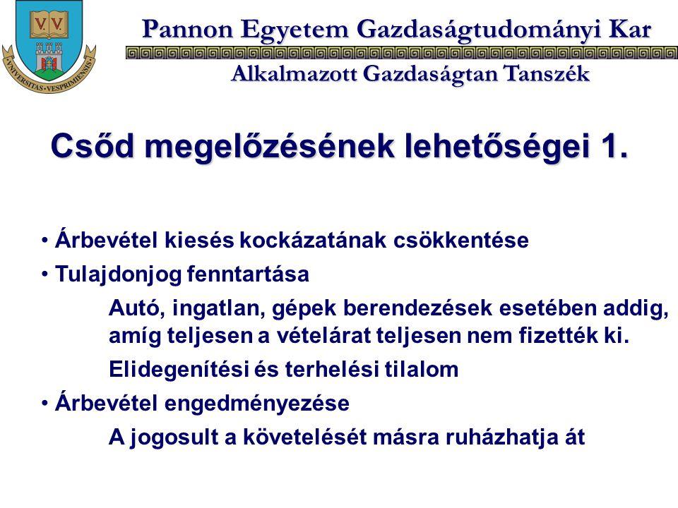 Pannon Egyetem Gazdaságtudományi Kar Alkalmazott Gazdaságtan Tanszék Csőd megelőzésének lehetőségei 1. Árbevétel kiesés kockázatának csökkentése Tulaj