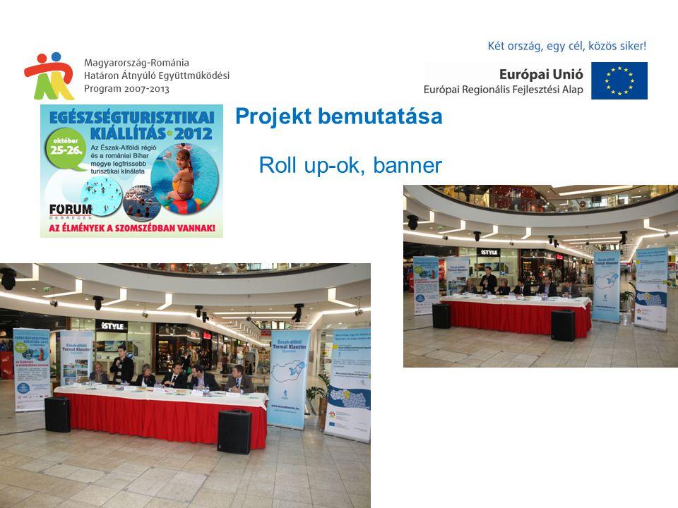 Projekt bemutatása Roll up-ok, banner