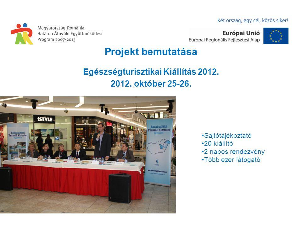 Projekt bemutatása Egészségturisztikai Kiállítás 2012.