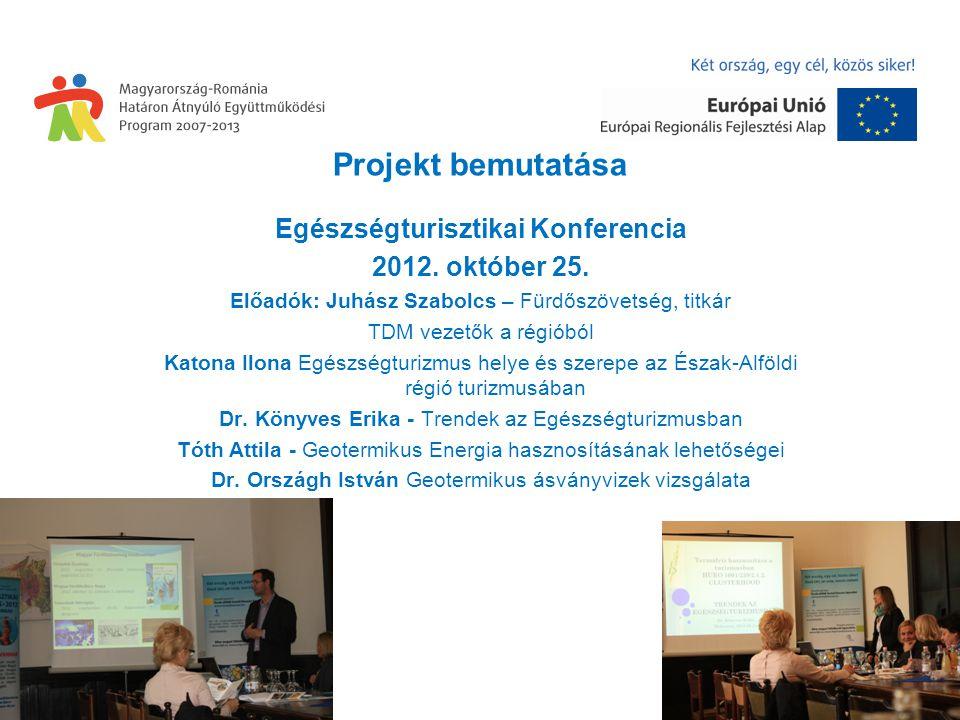 Projekt bemutatása Egészségturisztikai Konferencia 2012.