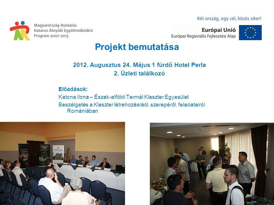 Projekt bemutatása 2012. Augusztus 24. Május 1 fürdő Hotel Perla 2.