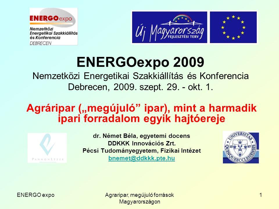 """ENERGO expoAgraripar, megújuló források Magyarországon 22 Agroenergetika környezetvédelmi és társadalmi hatásai Megjelent publikációk: http://www.ddkkk.pte.hu/?page=projects/2_3http://www.ddkkk.pte.hu/?page=projects/2_3 [1] Német B.: """"Biomassza, energetika, környezetvédelem, foglalkoztatás Agrárium, 2005/8,14-15.o."""