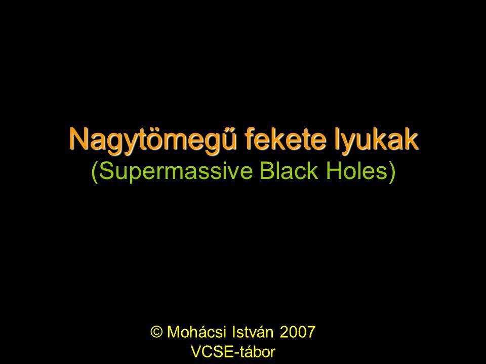 Sagittarius A(*) Összetétel: –Sgr A East: SN maradvány (nagy kör) –Sgr A West: Befelé spirálozó anyag spirálkarjai –Sgr A*: Fényes kompakt rádióforrás, a Tejútrendszer központi fekete lyuka Rádió és Röntgenforrás  fekete lyukra jellemző –Rádiósugárzás: akréciós korong relativisztikus jetek –Röntgensugárzás Akréciós korong belseje Tömegét csak az utóbbi időben mérték meg…