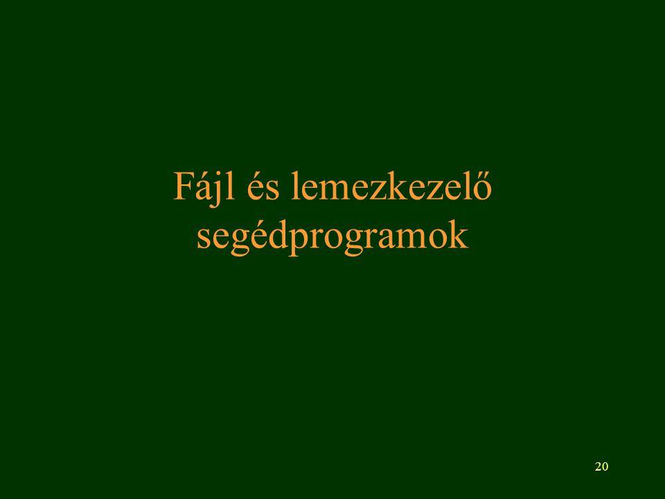 20 Fájl és lemezkezelő segédprogramok