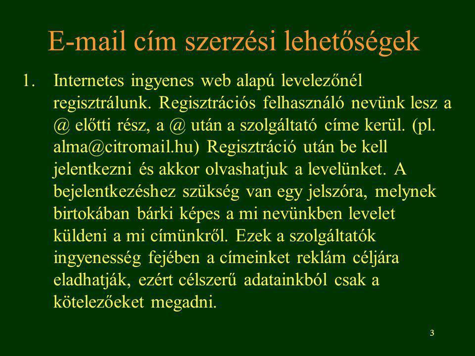 4 2.Internet-szolgáltatók sokszor e-mail címet is adnak az internetezés mellé.