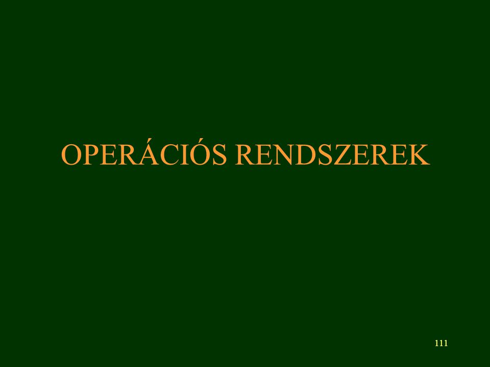111 OPERÁCIÓS RENDSZEREK