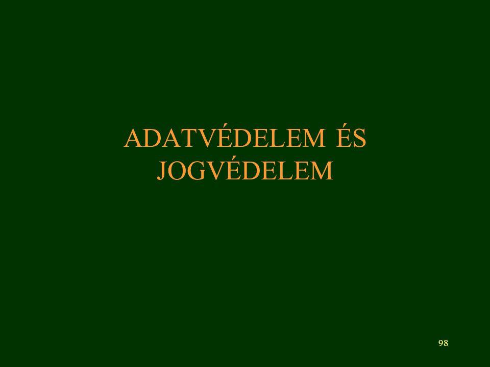 98 ADATVÉDELEM ÉS JOGVÉDELEM