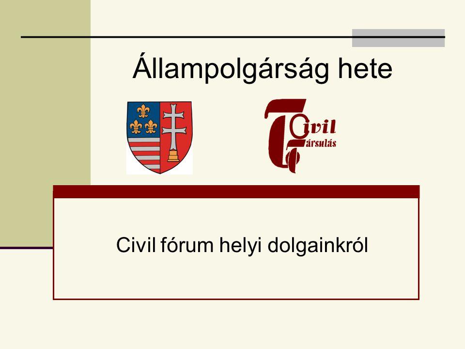 Állampolgárság hete Civil fórum helyi dolgainkról