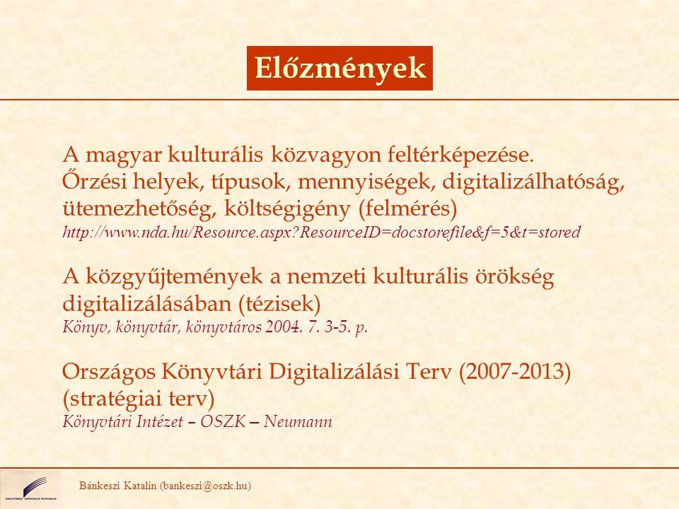 Könyvtári prioritások Bánkeszi Katalin (bankeszi@oszk.hu) Nagytömegű digitalizálás a nemzeti könyvtár gyűjteményére alapozva Helytörténeti gyűjtemények és speciális dokumentumok digitalizálása Szakértői segítség Jogi szabályozás Technológiai ajánlások Szabványok Központi koordináció
