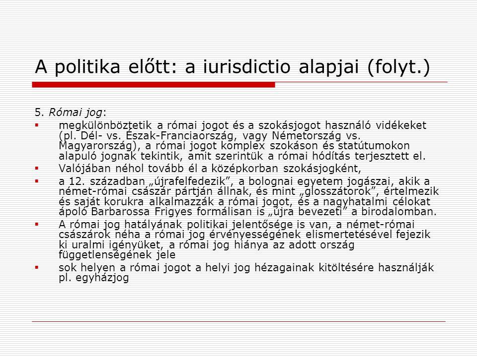 A politika előtt: a iurisdictio alapjai (folyt.) 5.