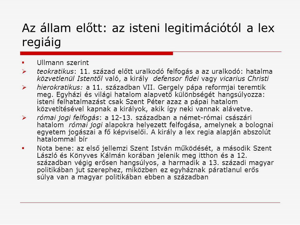 Az állam előtt: az isteni legitimációtól a lex regiáig  Ullmann szerint  teokratikus: 11.