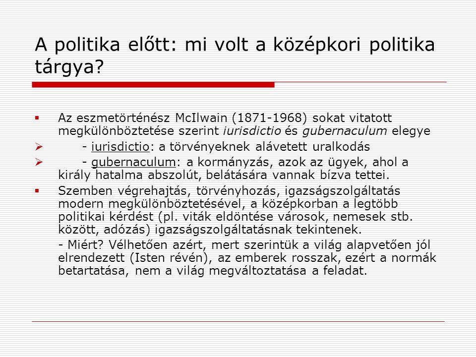 A politika előtt: mi volt a középkori politika tárgya.