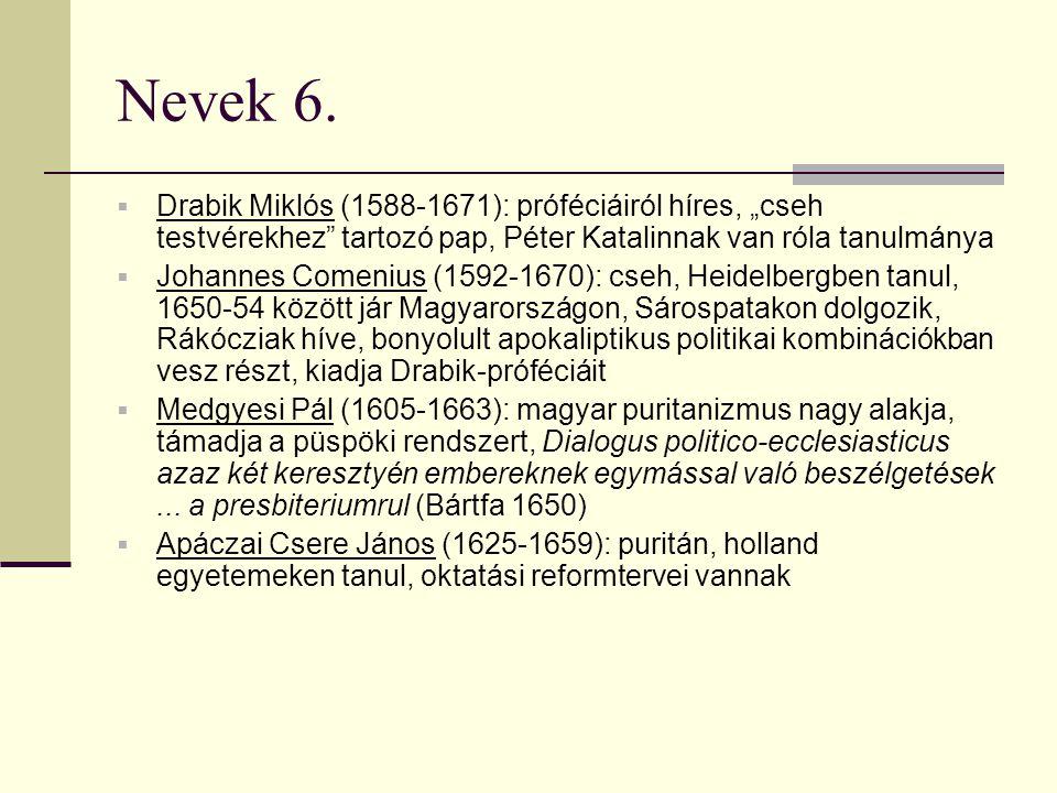 """Nevek 6.  Drabik Miklós (1588-1671): próféciáiról híres, """"cseh testvérekhez"""" tartozó pap, Péter Katalinnak van róla tanulmánya  Johannes Comenius (1"""