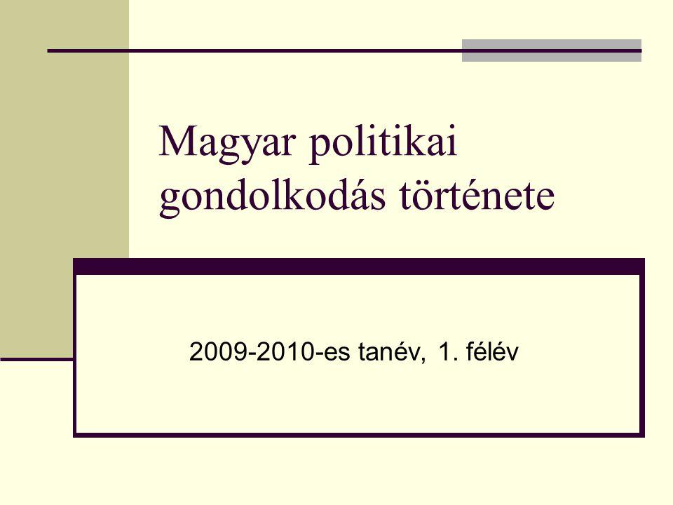 Magyar politikai gondolkodás története 2009-2010-es tanév, 1. félév