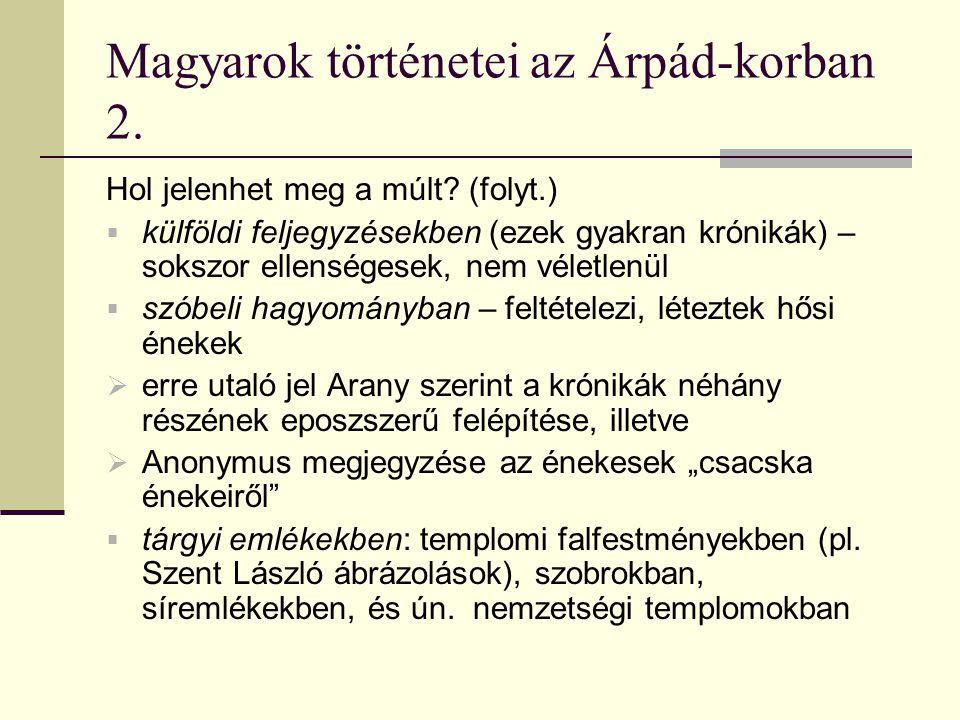 Magyarok történetei az Árpád-korban 2. Hol jelenhet meg a múlt.