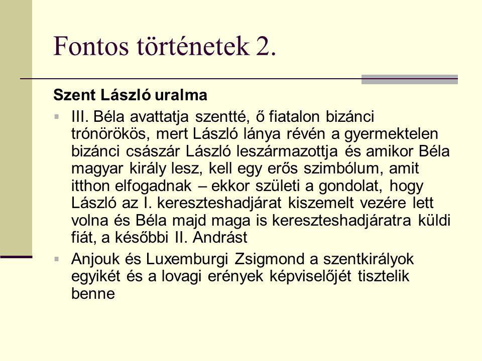 Fontos történetek 2. Szent László uralma  III.