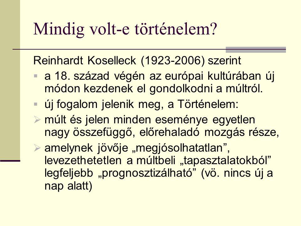 Mindig volt-e történelem. Reinhardt Koselleck (1923-2006) szerint  a 18.