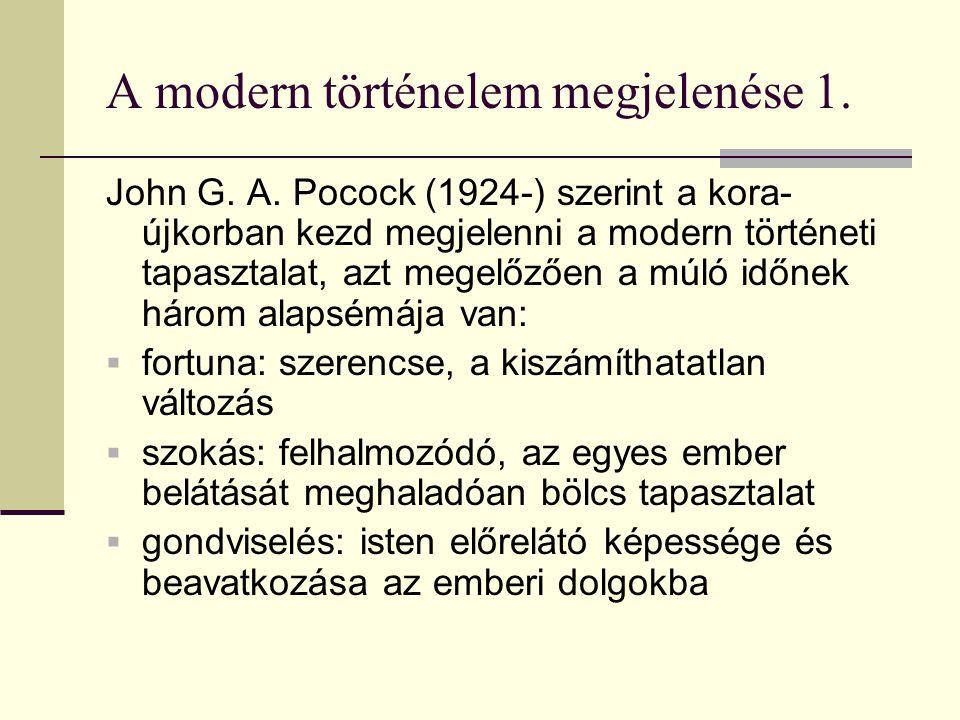 A modern történelem megjelenése 1. John G. A.
