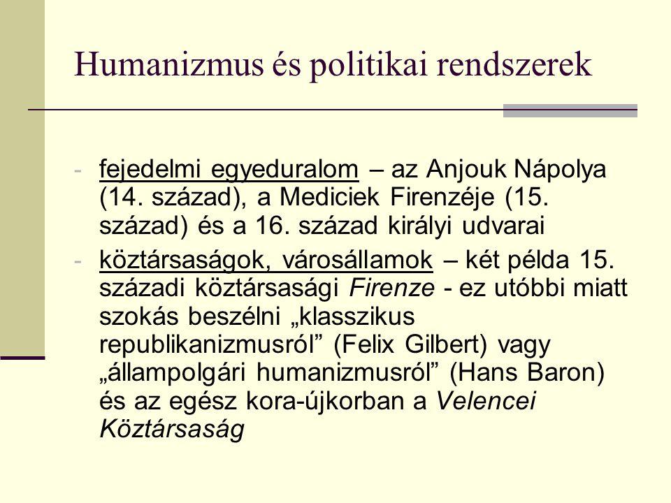 Humanizmus és politikai rendszerek - fejedelmi egyeduralom – az Anjouk Nápolya (14. század), a Mediciek Firenzéje (15. század) és a 16. század királyi