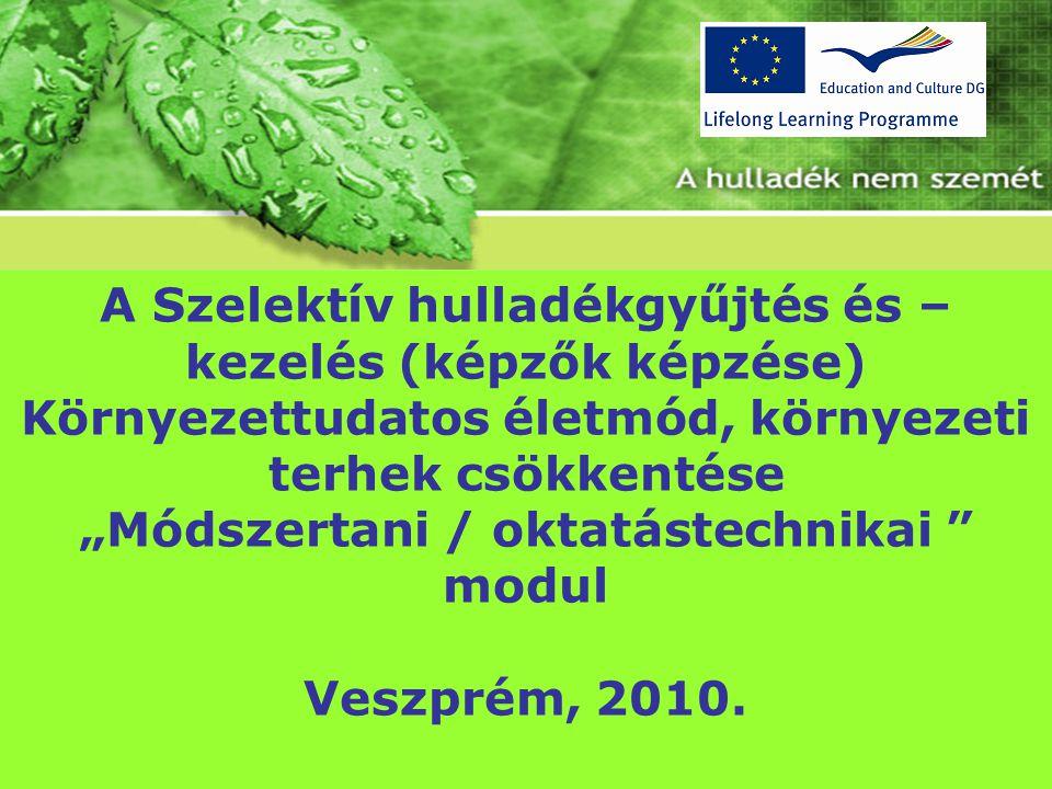Környezeti fenntarthatóság Veszprém, 2010.Feltárás Szóba jöhet külső közreműködő pl.