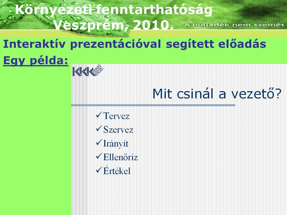 Környezeti fenntarthatóság Veszprém, 2010. Egy példa: Interaktív prezentációval segített előadás