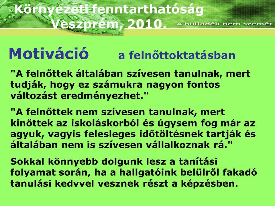 Környezeti fenntarthatóság Veszprém, 2010. Motiváció a felnőttoktatásban