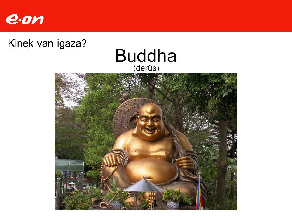 Kinek van igaza Buddha (derűs)