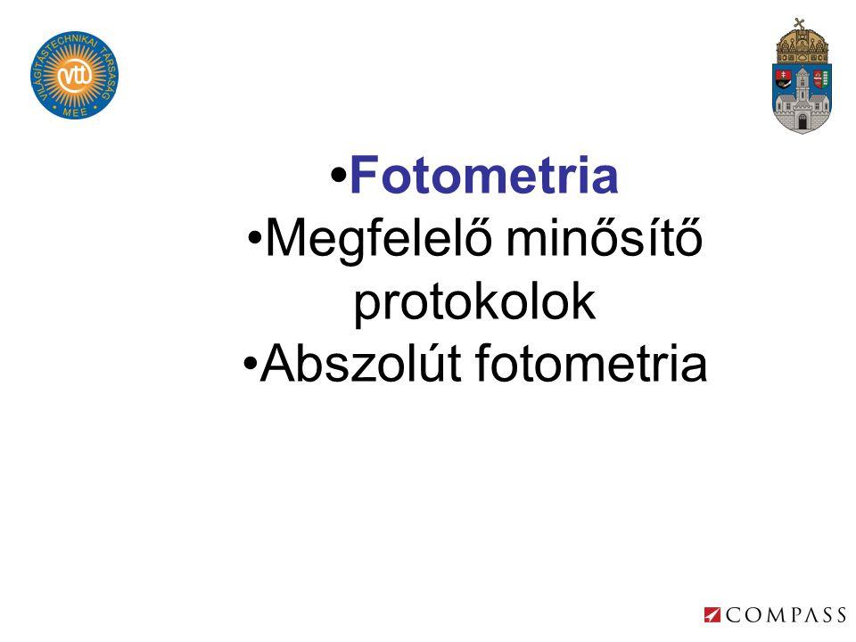 Fotometria Megfelelő minősítő protokolok Abszolút fotometria