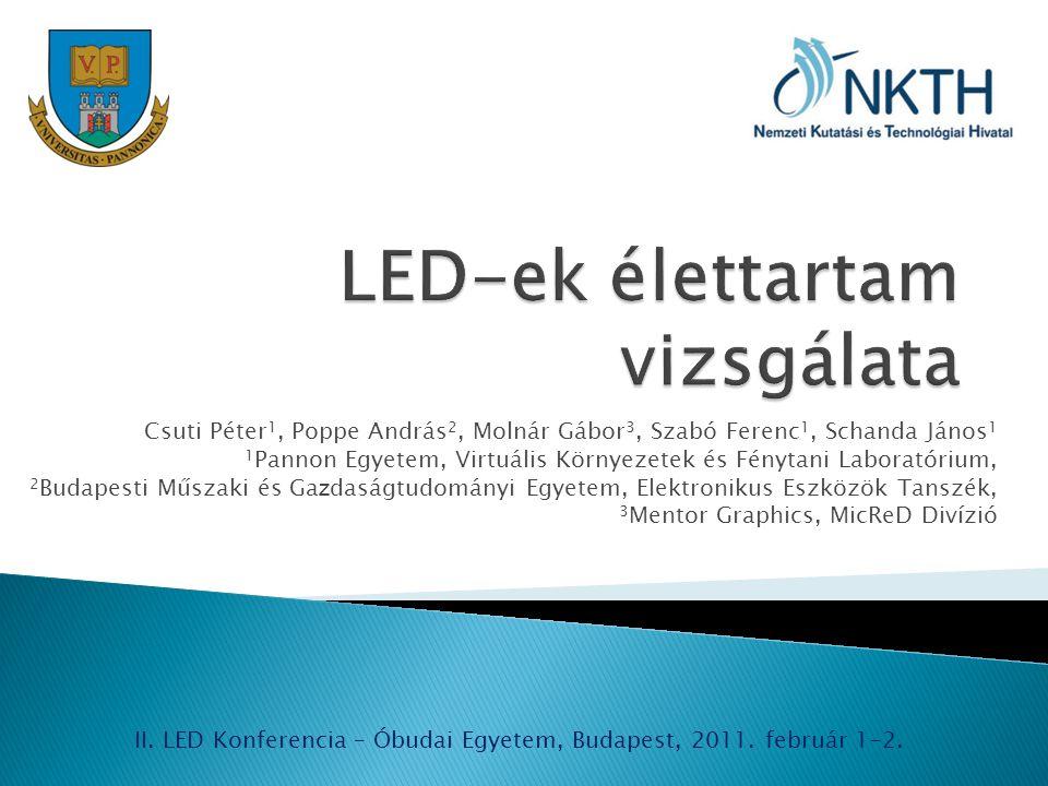 LED-ek tulajdonságai  Mérési összeállítások és eredmények ◦ nyitófeszültség, ◦ fényáram, ◦ színkép, ◦ hőellenállás.