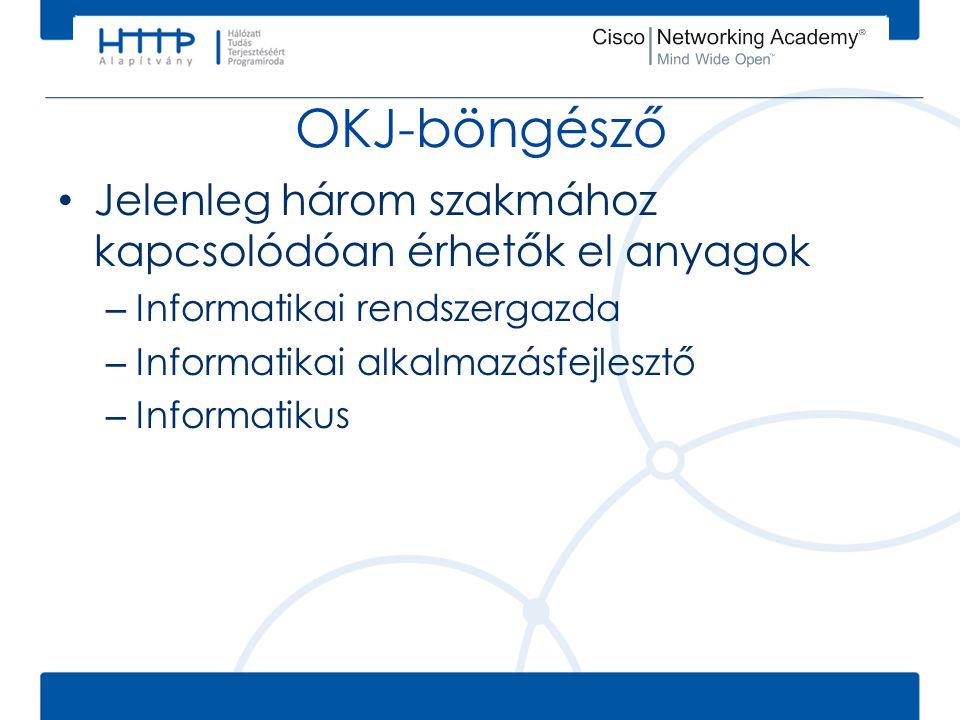 Jelenleg három szakmához kapcsolódóan érhetők el anyagok – Informatikai rendszergazda – Informatikai alkalmazásfejlesztő – Informatikus