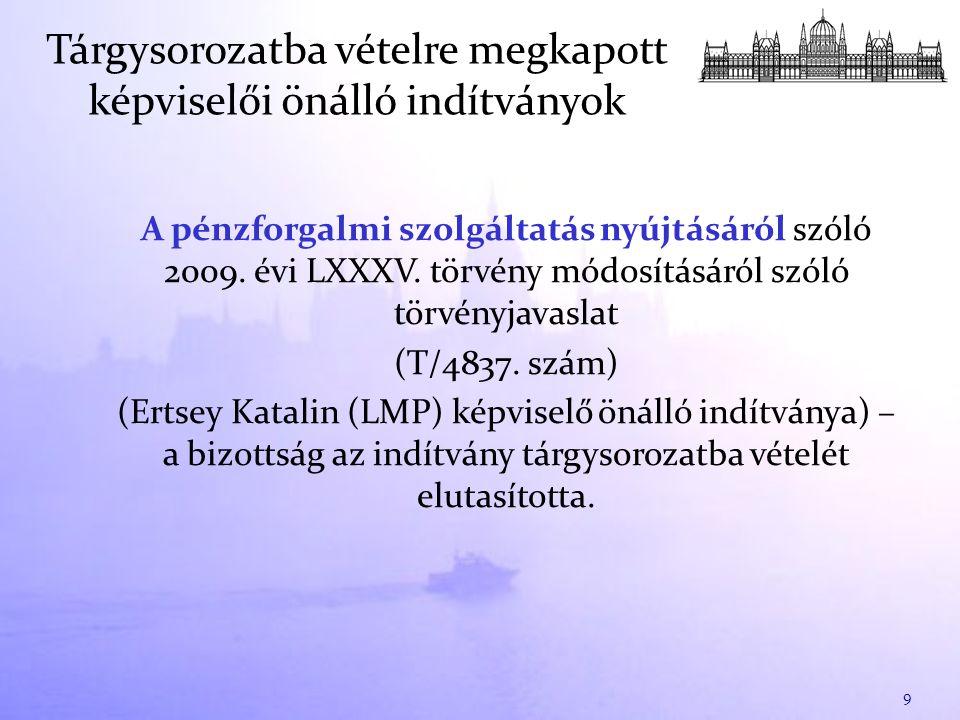 A pénzforgalmi szolgáltatás nyújtásáról szóló 2009. évi LXXXV. törvény módosításáról szóló törvényjavaslat (T/4837. szám) (Ertsey Katalin (LMP) képvis