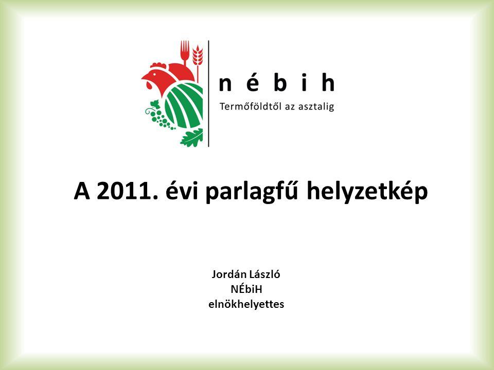 A 2011. évi parlagfű helyzetkép Jordán László NÉbiH elnökhelyettes