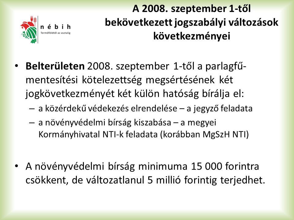 A 2008. szeptember 1-től bekövetkezett jogszabályi változások következményei Belterületen 2008. szeptember 1-től a parlagfű- mentesítési kötelezettség