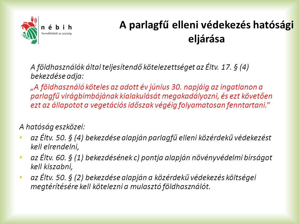 """A földhasználók által teljesítendő kötelezettséget az Éltv. 17. § (4) bekezdése adja: """"A földhasználó köteles az adott év június 30. napjáig az ingatl"""