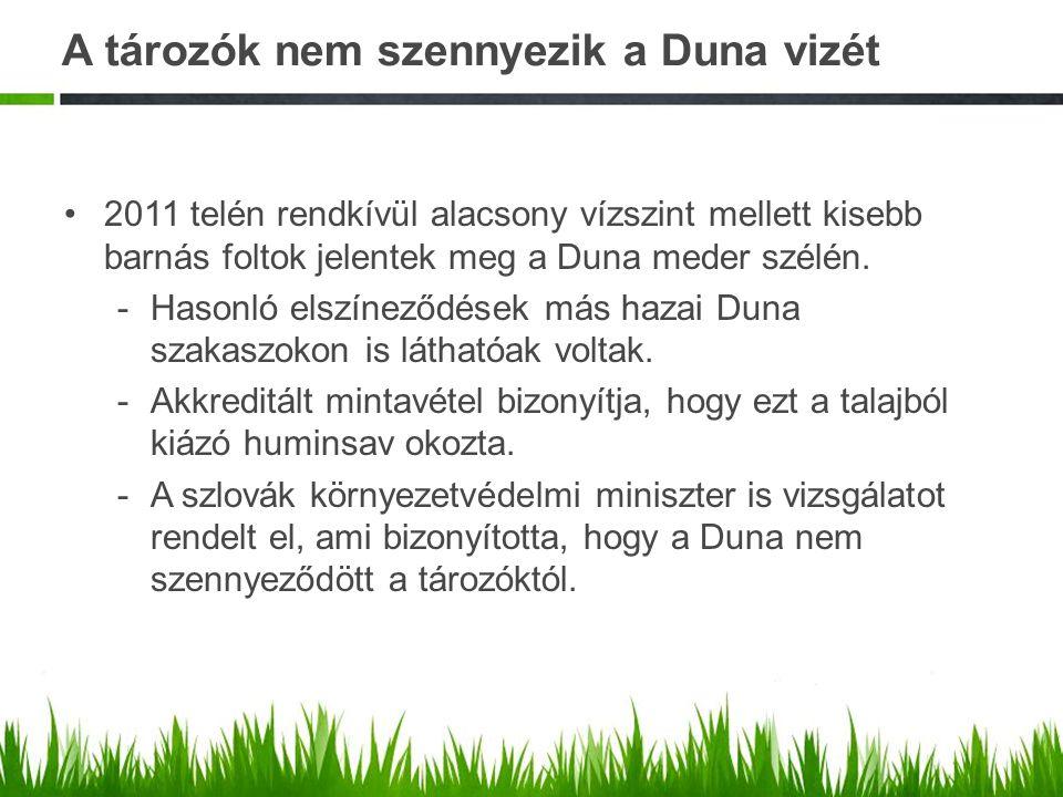 A tározók nem szennyezik a Duna vizét 2011 telén rendkívül alacsony vízszint mellett kisebb barnás foltok jelentek meg a Duna meder szélén. -Hasonló e