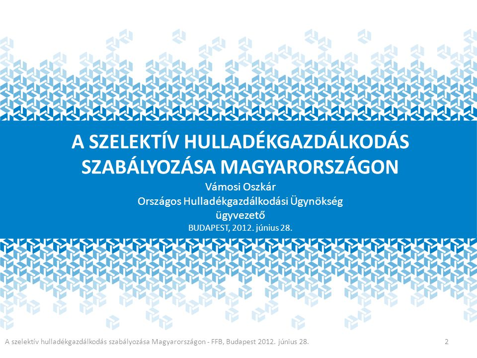Cél: optimális rendszer kidolgozása Kis laksűrűségű térség Gyűjtősziget Kertvárosias terület Zártsorú beépítés Kisebb lakótelep Hulladékudvar Házhoz menő Automata Betétdíj Gyűjtőjárat X X X- - XX X XXX X X XX XXX Megfelelő feltételek esetén bárhol előnyös XXX XX X- Toronyházak XX XXX - A szelektív hulladékgazdálkodás szabályozása Magyarországon - FFB, Budapest 2012.