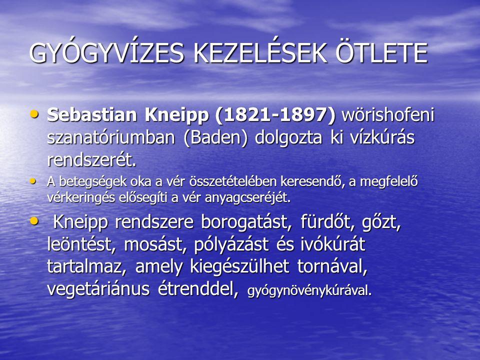 GYÓGYVÍZES KEZELÉSEK ÖTLETE Sebastian Kneipp (1821-1897) wörishofeni szanatóriumban (Baden) dolgozta ki vízkúrás rendszerét. Sebastian Kneipp (1821-18