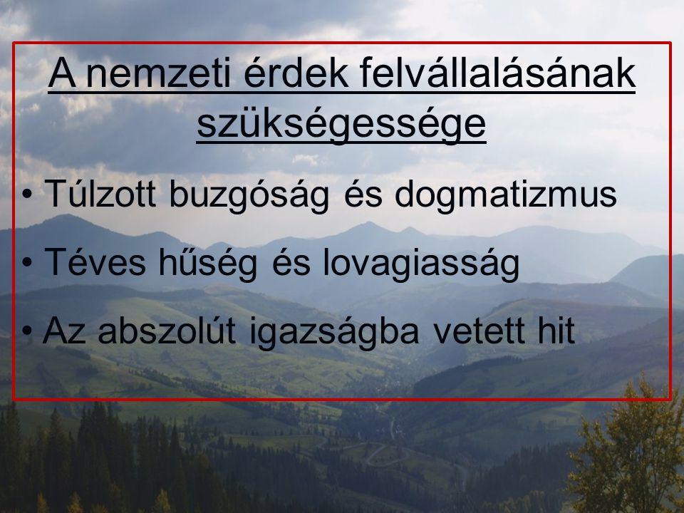 A magyarság túlélésének kérdése Negatív asszimilációs, migrációs és demográfiai trendek A magyar külpolitika erőtlensége A győztesek nemzetpolitikai céljai