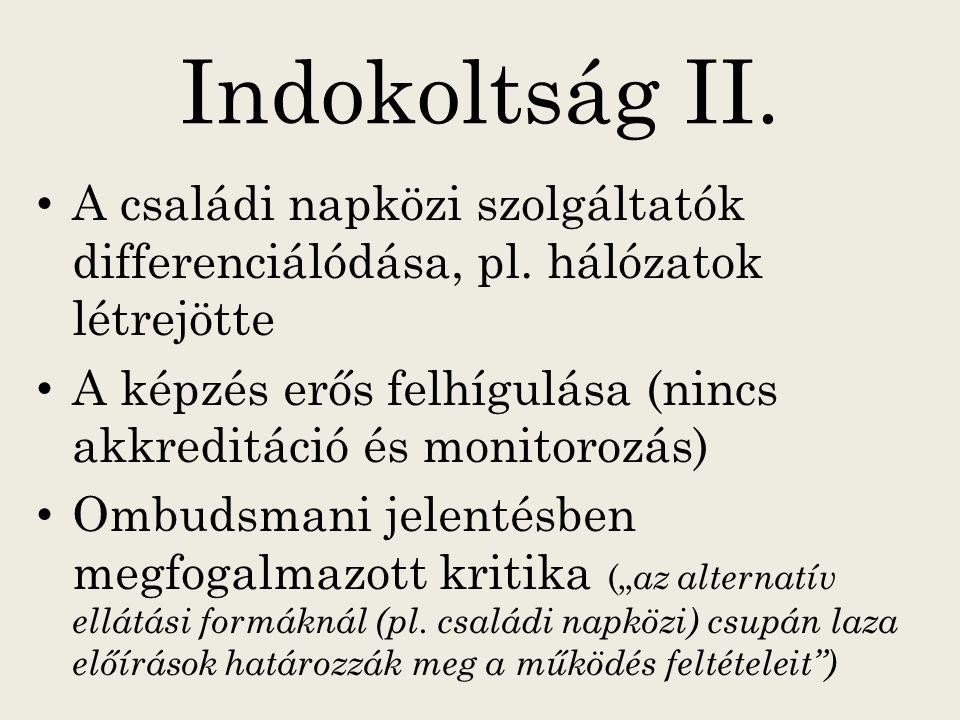 Indokoltság II.A családi napközi szolgáltatók differenciálódása, pl.